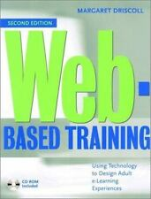 Web-Based Training : Creating e-Learning Experiences by Margaret Driscoll...