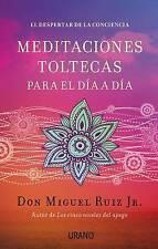 Meditaciones toltecas para el dia a dia (Spanish Edition) by Miguel Ruiz Jr.