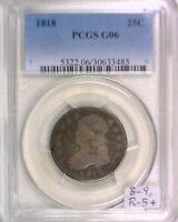 1818 Capped Bust Quarter PCGS G-06,  B-9, R-5+