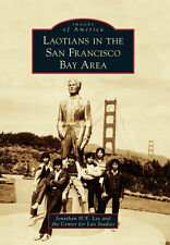 Laotians in the San Francisco Bay Area [Images of America] [CA]