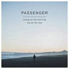 Young as the Morning Old as the Sea * by Passenger (UK) (CD, Sep-2016, Black Crow Records (Passenger))