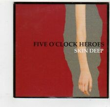 (FQ345) Five O'Clock Heroes, Skin Deep - 2007 DJ CD
