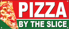 PIZZA BY THE SLICE Vinyl Banner Sign rgb, Multi Sizes