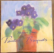 "Michael Clark ""Painted Bouquets"" 2001 Wall Calendar New"