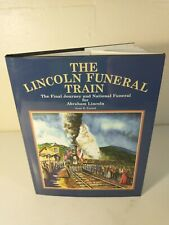 The Lincoln Funeral Train By Scott Trostel ~ First Edition