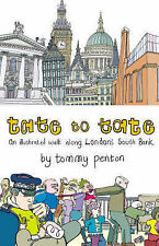 Tate to Tate: A Walk along London?s South Bank, Tommy Penton