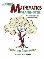 Making Mathematics Meaningful for Students in the Primary Grades: Fostering Nume