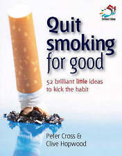 Quit Smoking for Good: 52 Brilliant Little Ideas to Kick the Habit - New Book