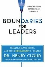 Boundaries for Leaders : Results, Relationships, and Being Ridiculously in Charg
