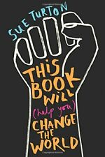 This Book Will (Help You) Change the World by Turton, Sue Book The Cheap Fast