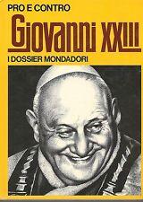 GIOVANNI XXIII° - PRO E CONTRO DOSSIER MONDADORI
