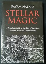 STELLAR MAGIC: A PRACTICAL GUIDE TO THE RITES OF THE MOON... Payam Nabarz