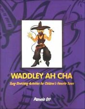Waddley Ah Cha: Song Stretching Activities for Children's Favorite Tunes