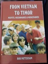 From Vietnam to Timor: Misfits, Missionaries and Mercenaries by Rob Patterson (…