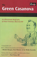 The Green Casanova: The Life Story of Peter Freeman by Mike Bloxsome...