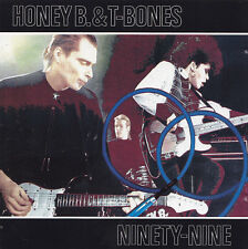 HONEY B. & T-BONES - CD - NINETY-NINE
