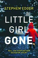 Little Girl Gone: A gripping crime thriller full of twists and turns-Stephen