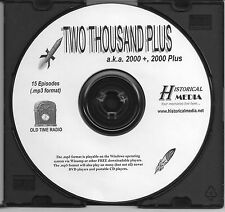 TWO THOUSAND PLUS 2000 + - 15 Shows - Old Time Radio In MP3 Format OTR On 1 CD