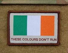 Republic of Ireland THESE COLOURS DON'T RUN Patch Irish Flag irish British Army