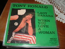 "TONY RONALD "" LADY BANANA - WHEN YOU LOVE A WOMAN "" ITALY'73"