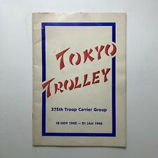 Tokyo Trolley - 375th Troop Carrier Group 1942-1946 WWii 55th Squadron Japan