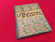 Le Théâtre  Revue Bimensuelle Illustrée   N°1-N°12   Janvier-Juin  1898