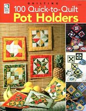 100 Quick-to-Quilt Pot Holders ~ Everyday & Holiday quilt sewing patterns