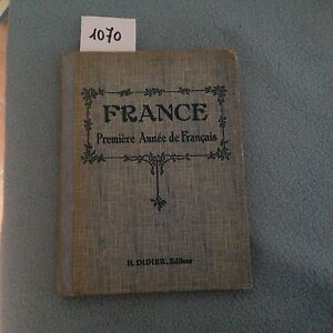 france premiere annee de frncais  1937 di didier ATT. libro in francese