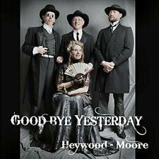 HEYWOOD BRIAN/DAWN MOORE - GOODBYE YESTERDAY - CD - New