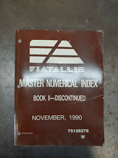 FIATALLIS MASTER NUMERICAL INDEX BOOK II - DISCONTINUED NOVEMBER, 1990 75128279