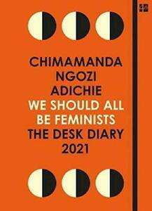 We Should All Be Feminists: The Desk Diary 2021, Ngozi Adichie, Chimamanda, New,
