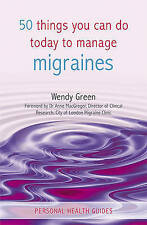 50 Things You Can Do Today to Manage Migraines, Green, Wendy, Used; Good Book