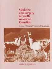 Medicine and Surgery of South American Camelids: Llama, Alpaca, Vicuna, Guanaco