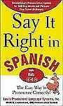 Say It Right In Spanish: The Easy Way to Pronounce Correctly Say It Right! Seri