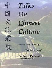 NEW Talks on Chinese Culture (Far Eastern Publications Series) by Vivian Ling