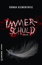 Immerschuld - Thriller - Thriller von Roman Klementovic,  Thriller im GMEINE ...
