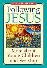 Following Jesus: More about Young Children and Worship by Sonja M. Stewart