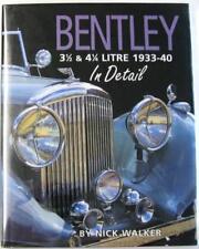 BENTLEY 3 1/2 & 4 1/4 LITRE 1933-40 IN DETAIL Walker ISBN 0954106318 Book SIGNED