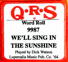 QRS Word Roll Gale Garnett WE'LL SING IN THE SUNSHINE 9987 Player Piano Roll