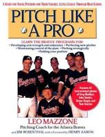 Pitch Like A Pro: A Guide for Young Pitchers and Their Coaches, Little League Th