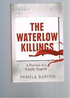 The Waterlow Killings: A Portrait of a Family Tragedy by Pamela Burton