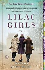 Lilac Girls: A Novel by Kelly, Martha Hall