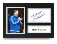 Steve Holland Signed A4 Photo Display Chelsea Autograph Memorabilia + COA