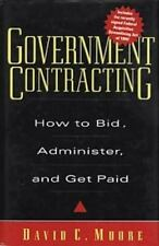 Government Contracting: How to Bid, Administer, and Get Paid-ExLibrary