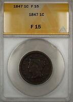 1847 Braided Hair Large Cent 1c Coin ANACS F-15 (A)