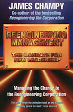 Reengineering Management: The Mandate for New Leadership by Jim Champy