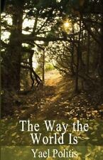 Way the World Is : Book 2 of the Olivia Series: By Politis, Yael