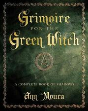 NEW Grimoire for the Green Witch: A Complete Book of Shadows by Ann Moura