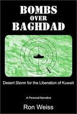 Bombs Over Baghdad: Desert Storm for the Liberation of Kuwait: A Personal