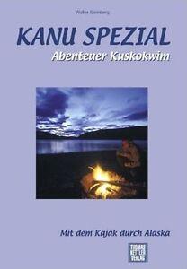 Abenteuer Kuskokwim; Mit dem Kajak durch Alaska (Kanu Spezial, Paddler-Paradies)
